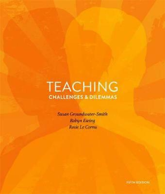 Teaching Challenges and Dilemmas 5th Edition by Robyn Ewing Paperback Book Free