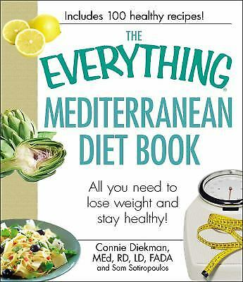 The Everything Mediterranean Diet Book : All You Need to Lose Weight and Stay...