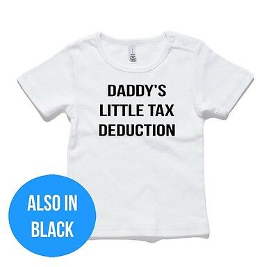 Daddy's Little Tax Deduction Baby T-Shirt or Onesie Jumpsuit gift funny present