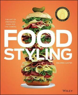 Food Styling: The Art of Preparing Food for the Camera by Delores Custer (Englis