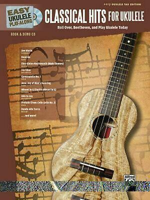 Easy Ukulele Play-Along -- Classical Hits for Ukulele: Roll Over Beethoven, and