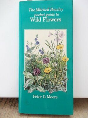 The Mitchell Beazley Pocket Guide to Wild Flowers (Mitchell B... by Moore, Peter
