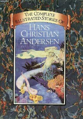 The Complete Illustrated Stories of Hans Chr... by Hans Christian Ander Hardback