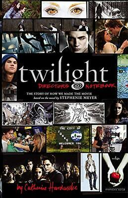 Twilight: Director's Notebook: The Story of ... by Hardwicke, Catherine Hardback