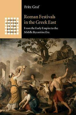 Greek Culture in the Roman World: From the Early Empire to the Middle Byzantine