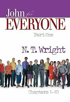 John for Everyone, Part 1: Chapters 1-10 (The New Testament for Everyone)