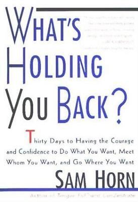 What's Holding You Back?: 30 Days to Having the Courage and Confidence to Do...