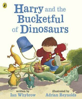 Harry and the Bucketful of Dinosaurs (Harry and the... by Whybrow, Ian Paperback