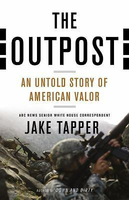 The Outpost : An Untold Story of American Valor by Jake Tapper