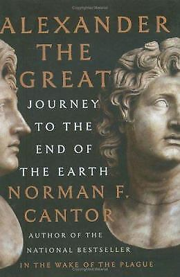 Alexander the Great : Journey to the End of the Earth by Norman F. Cantor