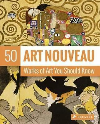 Art Nouveau: 50 Works of Art You Should Know by Susie Hodge (English) Hardcover