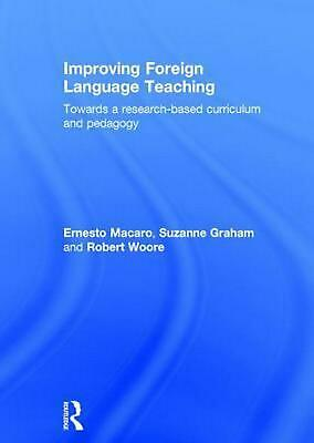 Improving Foreign Language Teaching: Towards a research-based curriculum and ped