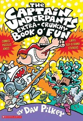 The Captain Underpants Extra-Crunchy Book O' Fun - Pilkey, Dav - New Paperback B