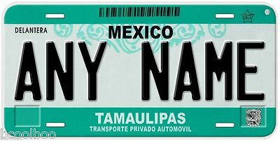 Tamaulipas Mexico Any Name Number Novelty Auto Car License Plate C01