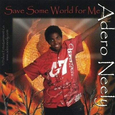 Adero Neely - Save Some World for Me [New CD]