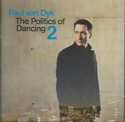 Paul Van Dyk - The Politics Of Dancing, Vol. 2 New Cd