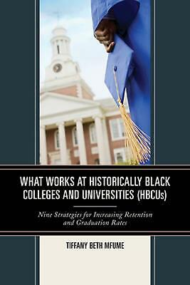 What Works at Historically Black Colleges and Universities (Hbcus): Nine Strateg
