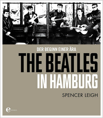 The Beatles in Hamburg Spencer Leigh