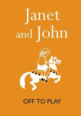 Janet and John: Off to Play (Janet and John Books), Mabel O'Donnell Hardback The