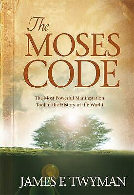 The Moses Code: The Most Powerful Manifestation Tool in the History of the...