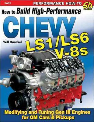 How To Build High Performance Chevy Ls1/ Ls6 V-8S - Handzel, Will - New Paperbac
