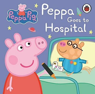 Peppa Pig: Peppa Goes to Hospital: My First Storybook by Ladybird Book