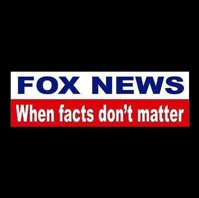 """Funny """"FOX NEWS - WHEN FACTS DON'T MATTER"""" Democratic Party BUMPER STICKER, usa"""