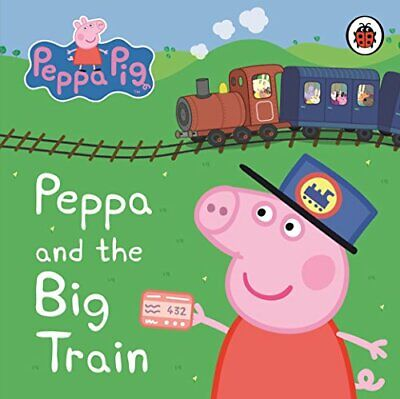 Peppa Pig: Peppa and the Big Train: My First Storybook by Peppa Pig Board book