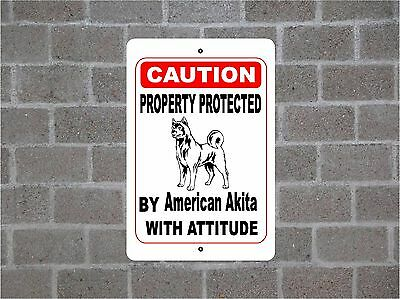 Property protected by American Akita dog with attitude metal aluminum sign #B