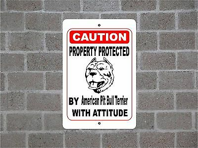 Property protected by American Pit Bull Terrier dog with attitude metal sign #B