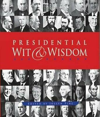 Presidential Wit and Wisdom: Memorable Quotes from George Washingto... Paperback