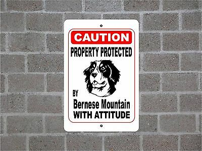 Property protected by Bernese Mountain dog breed with attitude metal sign #B
