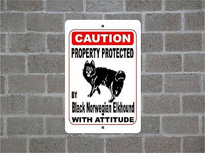Property protected by Black Norwegian Elkhound dog with attitude metal sign #B