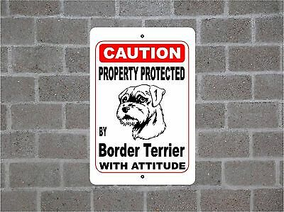 Property protected by Border Terrier dog breed with attitude metal sign #B