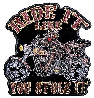 Ride It Like You Stole It Motorcycle Embroidered Biker Patch Large FREE SHIP