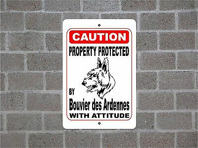Property protected by Bouvier des Ardennes dog breed with attitude metal sign #B