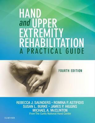 Hand and Upper Extremity Rehabilitation: A Practical Guide by Rebecca Saunders (
