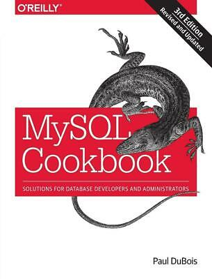 MySQL Cookbook: Solutions for Database Developers and Administrators by Paul DuB