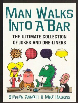 Man Walks Into A Bar: The Ultimate Collection of... by Arnott, Stephen Paperback