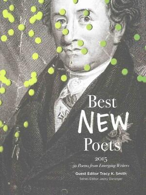 Best New Poets 2015: 50 Poems from Emerging Writers by Tracy K. Smith (English)
