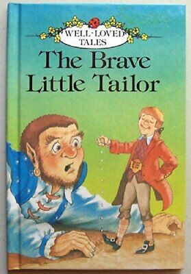 The Brave Little Tailor (Well loved tales grade 2) by Grimm, Wilhelm Hardback