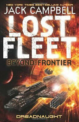 The Lost Fleet: Beyond the Frontier: Dreadnaught (Lost Fleet... by Jack Campbell