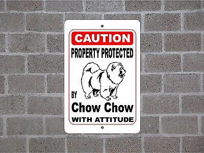 Property protected by Chow Chow dog breed with attitude metal sign #B