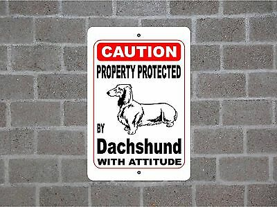 Property protected by Dachshund dog breed with attitude metal sign #B