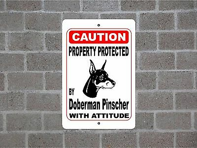 Property protected by Doberman Pinscher dog breed with attitude metal sign #B