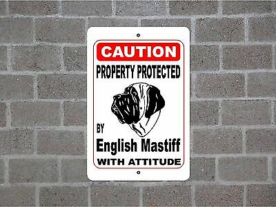 Property protected by English Mastiff dog breed with attitude metal sign #B