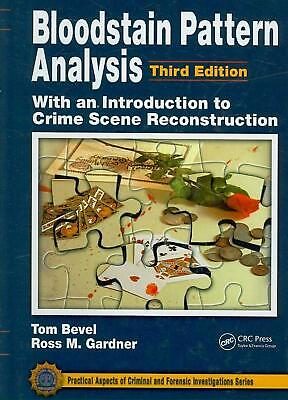Bloodstain Pattern Analysis: With an Introduction to Crime Scene Reconstruction