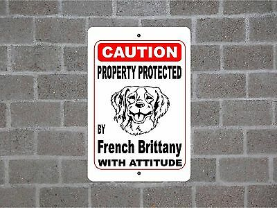 Property protected by French Brittany dog breed with attitude metal sign #B