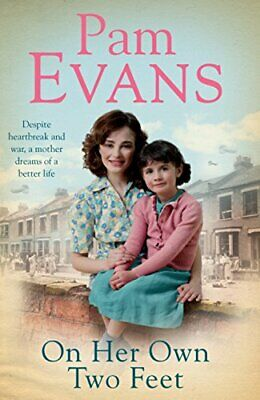 On Her Own Two Feet: Despite heartbreak and war, a mother dr... by Evans, Pamela