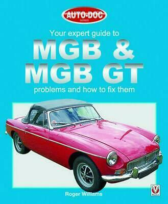 Your Expert Guide to MGB & MGB GT Problems and How to Fix Them: Your Expert Guid